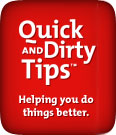 Quick & Dirty Tips