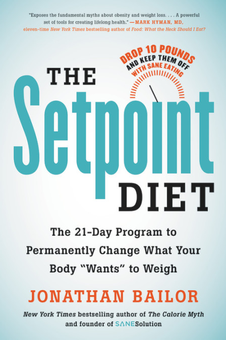 The Setpoint Diet: Interview with Jonathan Bailor
