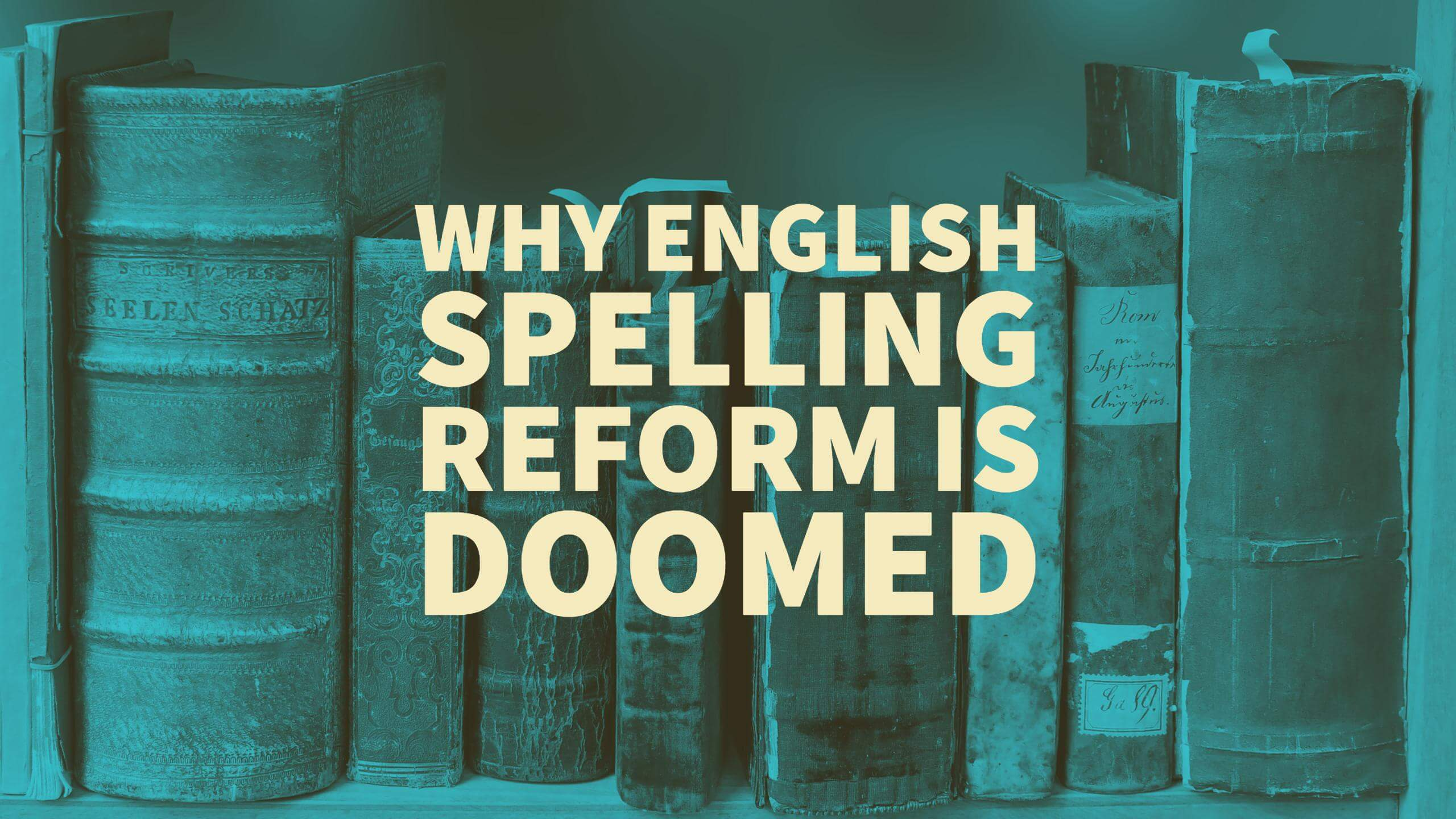 spelling reforms Linguistic humor, english spelling reform source: an old chestnut in its  globalized incarnation below, via steven gearhart.