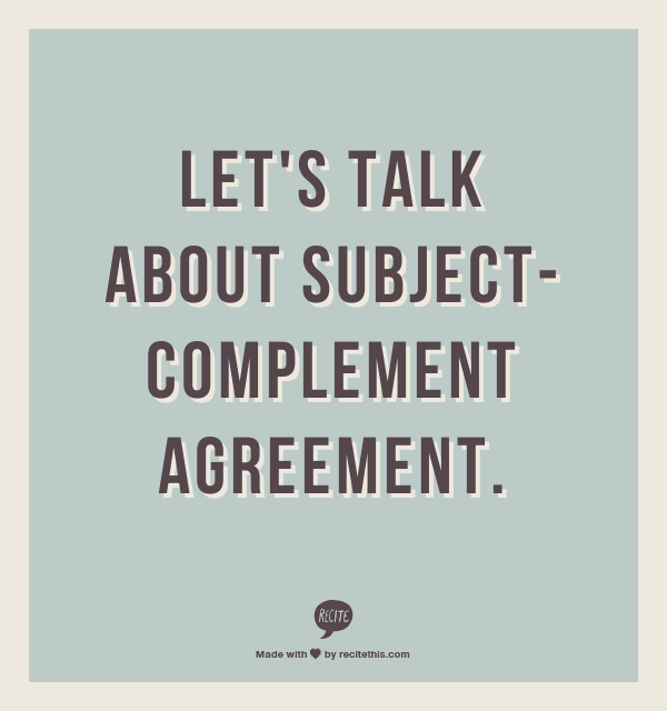 What Is Subject Complement Agreement Grammar Girl
