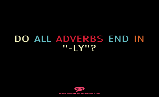 Do All Adverbs End In Ly Grammar Girl