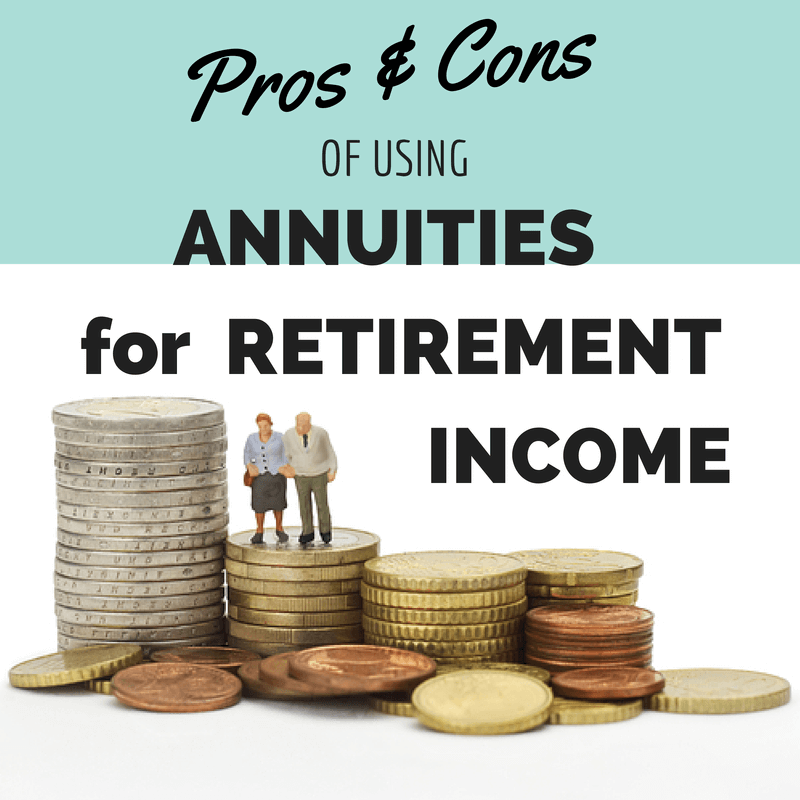 Pros And Cons Of Using An Annuity For Retirement Income