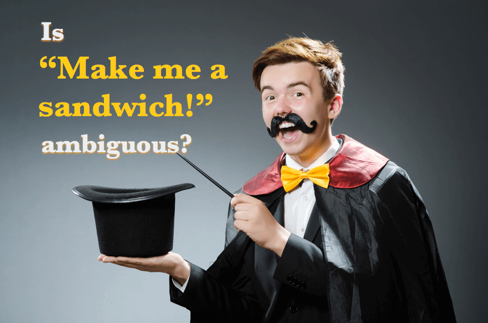 Make Me a Sandwich: A Joke About Verbs