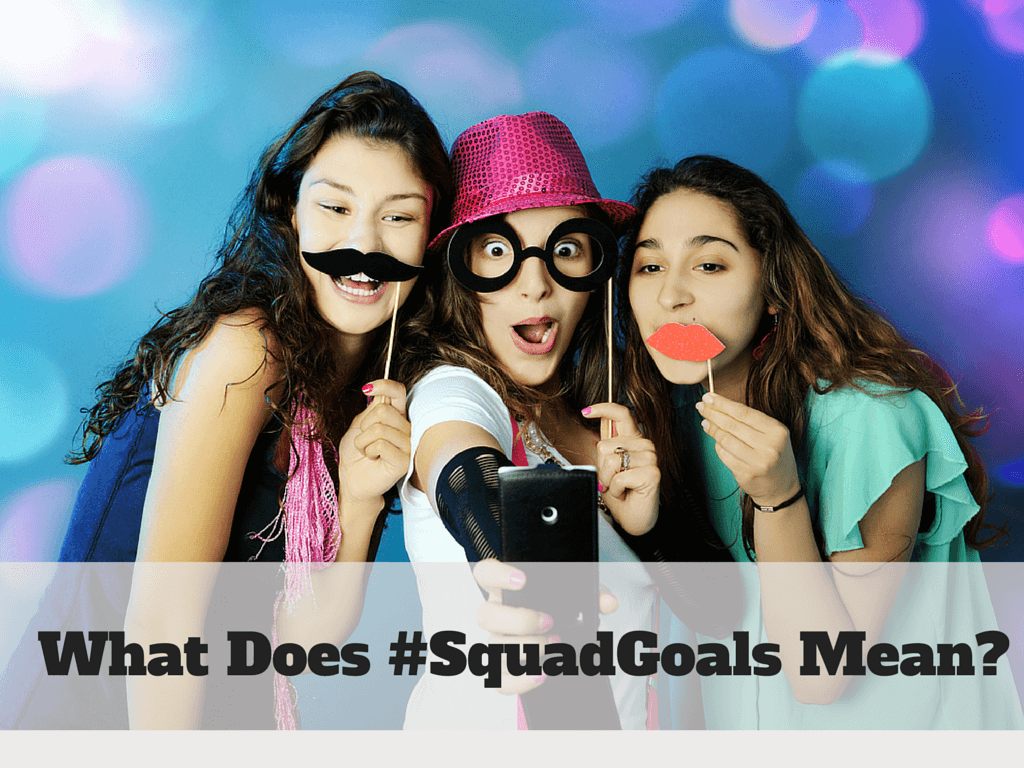 What Does 'Squad Goals' Mean? | Grammar Girl