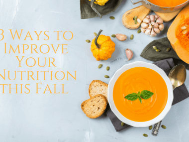 3 Ways to Improve Nutrition in the Fall