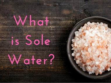 what is sole water and is it good for you