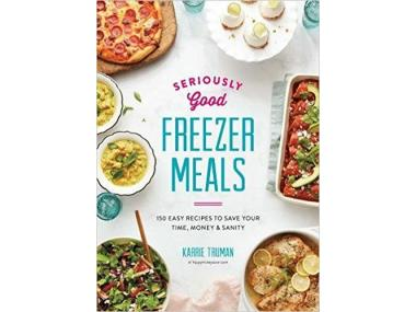 Book cover of Seriously good freezer meals