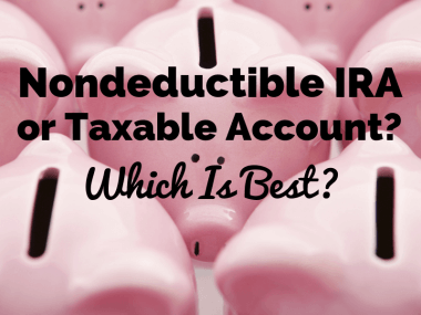 Nondeductible IRA or Taxable Account? 5 Tips to Know Which Is Best