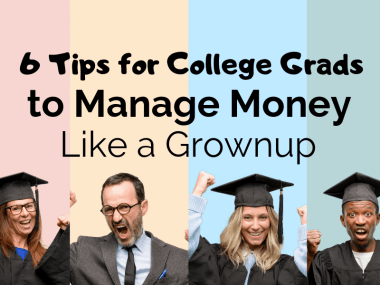 6 Tips for College Grads to Manage Money Like a Grownup
