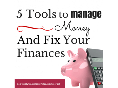 5 Tools to Manage Money and Fix Your Finances