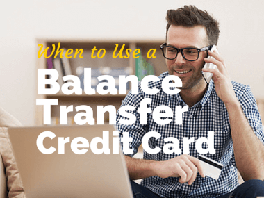 When to Use a Balance Transfer Credit Card