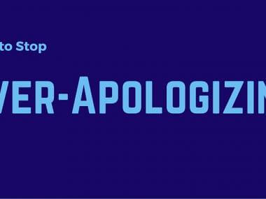 how to stop over-apologizing