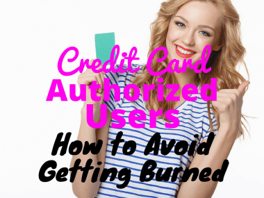 Credit Card Authorized Users—How to Avoid Getting Burned