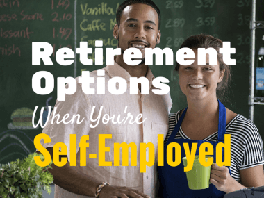 Retirement Options When You're Self-Employed