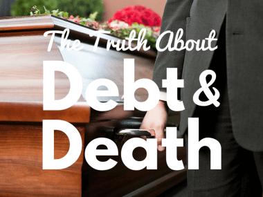 The Truth About Debt and Death