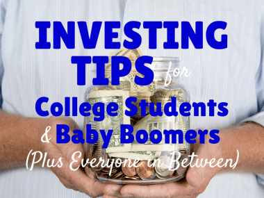 Investing Tips for College Students and Baby Boomers (Plus Everyone in Between)