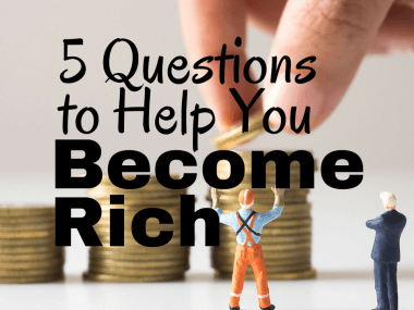 5 Questions to Help You Become Rich