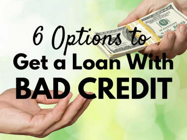 6 Options to Get a Loan with Bad Credit