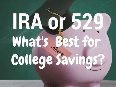 IRA or 529 Plan—Which Is Better for College Savings?