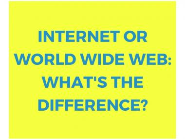 internet or world wide web?
