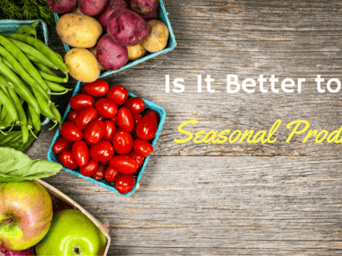 is it better to eat seasonal produce?