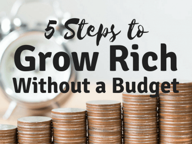 5 Steps to Grow Rich Without a Budget