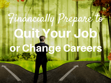 5 Steps to Financially Prepare to Quit Your Job or Change Careers