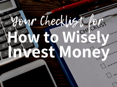 A Checklist for How to Invest Money Wisely