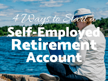 4 Ways to Start a Retirement Account as a Self-Employed Freelancer