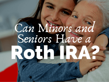 Can Minors and Seniors Have a Roth IRA