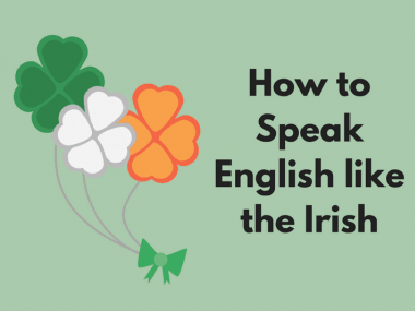 How to speak English like the Irish
