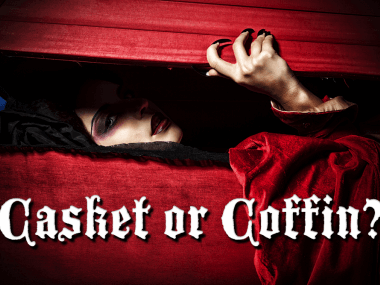 casket or coffin?