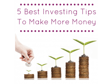 5 Best Investing Tips to Make More Money