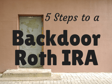 5 Steps to Create a Backdoor Roth IRA
