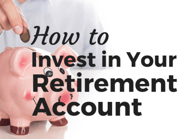 How to Invest Money in Your IRA or 401k Retirement Account