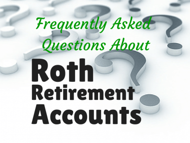6 FAQs About Roth Retirement Accounts