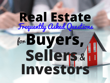 3 Real Estate FAQs for Buyers, Sellers, and Investors