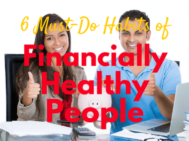 6 Must-Do Habits of Financially Healthy People