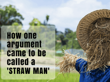 "How one argument came to be called a ""straw man"""