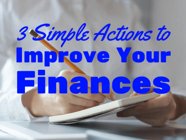 3 Simple Actions to Improve Your Personal Finances