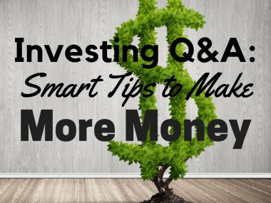 Investing Q&A: Smart Tips to Make More Money