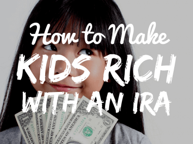 How to Make Kids Rich by Investing in an IRA