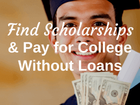 How to Find Scholarships and Pay for College Without Loans