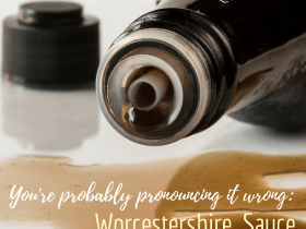 Worcestershire pronounced Woostershire