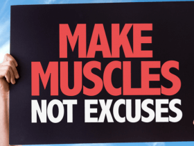 A sign that reads Make Muscles Not Excuses