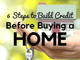 6 Steps to Build or Repair Your Credit Before Buying a Home