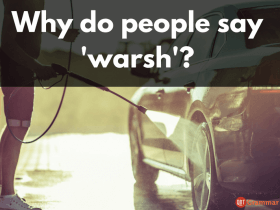 Why do people say 'warsh' instead of 'wash'?