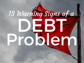 13 Warning Signs That You Have a Debt Problem