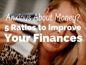 Anxious About Money? 5 Ratios That Reveal Your Financial Health