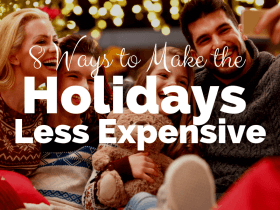 8 Ways to Make the Holidays Less Expensive and More Memorable
